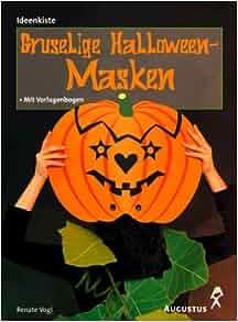 gruselige halloween masken renate vogl 9783804309159 books. Black Bedroom Furniture Sets. Home Design Ideas