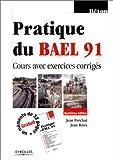 echange, troc Jean Perchat, Jean Roux - Pratique du BAEL 91 : Cours avec exercices corrigés (un mémento offert)