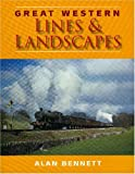 Great Western Lines and Landscapes Alan Bennett