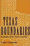 img - for Texas Boundaries: Evolution of the State's Counties (Centennial Series of the Association of Former Students, Texas A&M University) book / textbook / text book