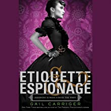 Etiquette & Espionage: Finishing School, Book 1 Audiobook by Gail Carriger Narrated by Moira Quirk