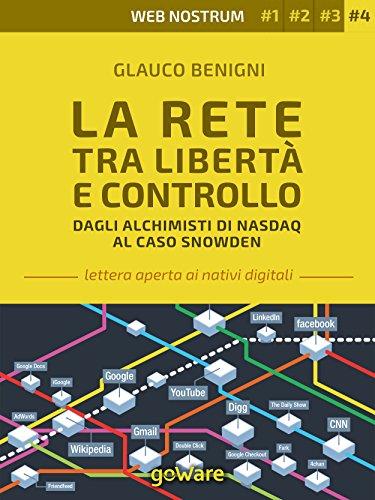 la-rete-tra-liberta-e-controllo-dagli-alchimisti-nasdaq-al-caso-snowden-web-nostrum-vol-4