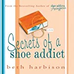 Secrets of a Shoe Addict | Beth Harbison