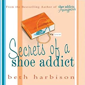 Secrets of a Shoe Addict | [Beth Harbison]