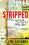 "Stripped: When Gods Call Turns From ""Yes!"" to ""Why Me?"""