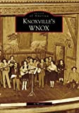 Knoxville's WNOX (Images of America) (Images of America (Arcadia Publishing))