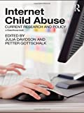 Internet Child Abuse: Current Research and Policy (Glasshouse Book)