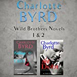 Falling for the CEO and The Debt Box Set: Wild Brothers, Books 1 and 2 | Charlotte Byrd