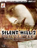 Silent Hill 2: Restless Dreams Official Strategy Guide (Brady Games) (0744001498) by Birlew, Dan