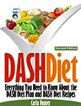 DASH Diet [Second Edition]: Everythin...