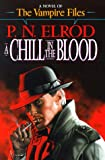 A Chill in the Blood (Vampire Files, No. 7) (0441005012) by Elrod, P. N.