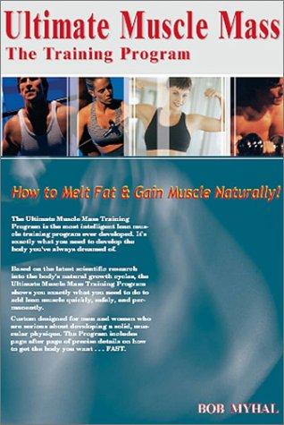 Ultimate Muscle Mass: The Training Program