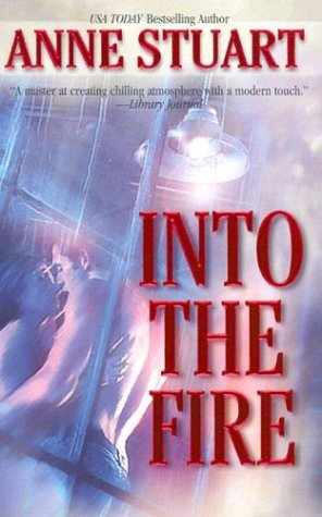 Into The Fire, Anne Stuart