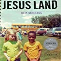 Jesus Land: A Memoir (       UNABRIDGED) by Julia Scheeres Narrated by Elizabeth Evans