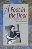 A Foot in the Door: The Reminiscences of Lucile McDonald