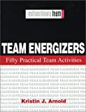 img - for Team Energizers: Fifty Practical Team Activities (The Extraordinary Team) book / textbook / text book