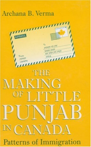 The Making of Little Punjab in Canada