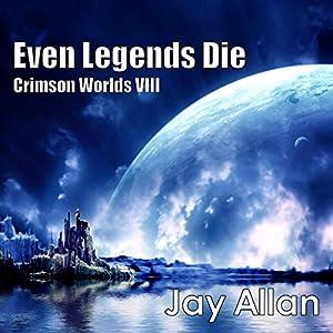 Even Legends Die Audiobook