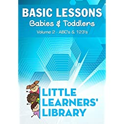 Basic Lessons for Babies & Toddlers: Vol. 2: ABC's and 123's