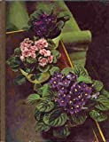 Flowering house plants (The Time-Life encyclopedia of gardening) (1841360074) by Crockett, James Underwood