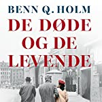 De døde og de levende   Benn Q. Holm