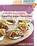 Steamy Kitchen's Healthy Asian Favori...