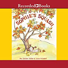 Sophie's Squash (       UNABRIDGED) by Pat Zietlow Miller Narrated by Elizabeth Morton