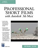 Professional Short Films With 3ds Max