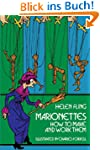 Marionettes: How to Make Them and Wor...