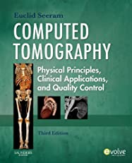 Computed Tomography,Physical Principles, Clinical Applications, and Quality Control (CONTEMPORARY IMAGING TECHNIQUES)