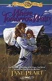 Where Tomorrow Waits (Westward Dreams, Book 3) (0310412919) by Jane Peart