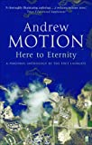 Here to Eternity: An Anthology of Poetry (0571228283) by Motion, Andrew