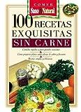 img - for 100 Recetas Exquisitas Sin Carne (Spanish Edition) by Rimondino Adrin (1999-06-02) book / textbook / text book