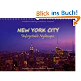 NEW YORK CITY - Unforgettable Nightscapes (Wandkalender 2014 DIN A3 quer)