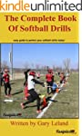 The Complete Book Of Softball Drills:...