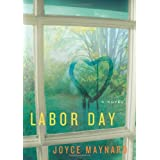 Labor Day: A Novel ~ Joyce Maynard