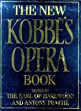 img - for The New Kobbe's Opera Book by Earl of Harewood (Editor), Anthony Peattie (Editor) (4-Dec-1997) Hardcover book / textbook / text book