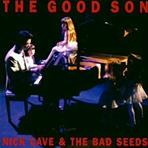Nick Cave & The Bad Seeds / The Good Son