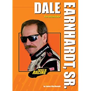 Dale Earnhardt, Sr.: The Intimidator (Heroes of Racing) James MacDonald