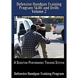 Defensive Handgun Training Program Skills and Drills Volume 2