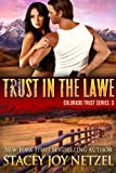 Trust in the Lawe (Colorado Trust Series)