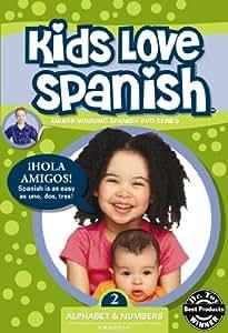 Kids Love Spanish: Volume 2 - Alphabet & Numbers