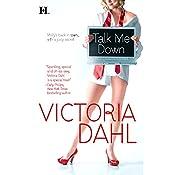 Talk Me Down | Victoria Dahl