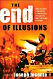 img - for The End of Illusions: Religious Leaders Confront Hitler's Gathering Storm by Loconte, Joseph (2004) Paperback book / textbook / text book
