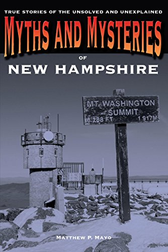 Myths And Mysteries Of New Hampshire: True Stories Of The Unsolved And Unexplained (Myths And Mysteries Series) front-657327