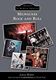 img - for Milwaukee Rock and Roll (Images of Modern America) book / textbook / text book