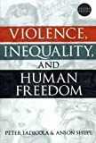 img - for Violence, Inequality, and Human Freedom 2nd edition by Iadicola, Peter, Shupe, Anson (2003) Paperback book / textbook / text book