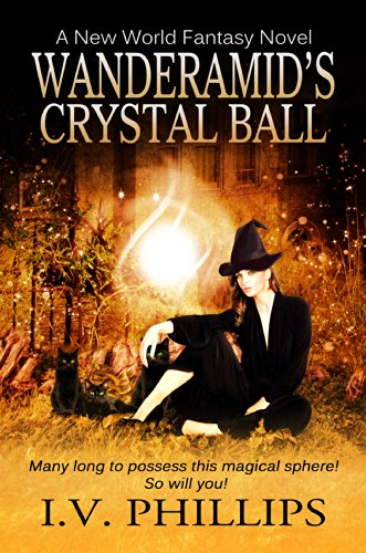 Book: Wanderamid's Crystal Ball by I. V. Phillips