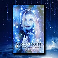 Moonlight: The Moon Trilogy, Book 1 (       UNABRIDGED) by Tim O'Rourke Narrated by Anna Parker-Naples