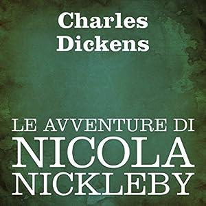Le avventure di Nicola Nickleby [Nicholas Nickleby] Audiobook